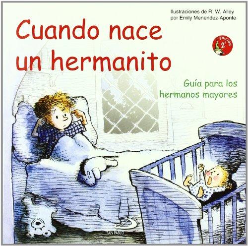 Cuando nace un hermanito : guía para los hermanos mayores por E. Menendez-Aponte