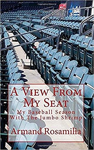 A View From My Seat: My Baseball Season With The Jumbo Shrimp (English Edition) por Armand Rosamilia