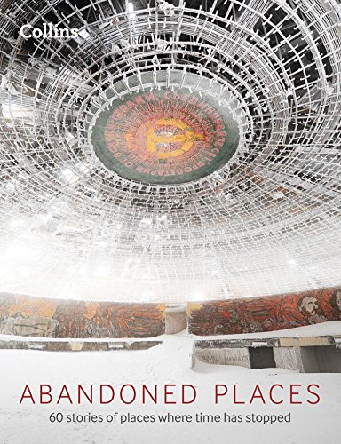 abandoned-places-60-stories-of-places-where-time-stopped