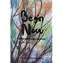 Begin Now: A Mindfulness Journal