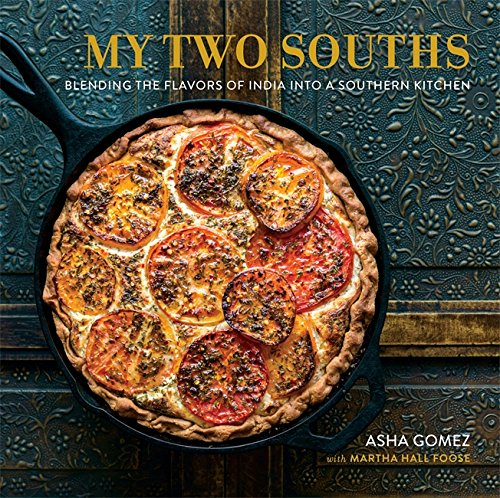My Two Souths: Blending the Flavors of India into a Southern Kitchen por Asha Gomez