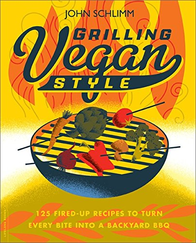 Grilling Vegan Style: 125 Fired-Up Recipes to Turn Every Bite into a Backyard BBQ Sommer-salat