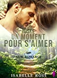 juste un moment pour s aimer new romance