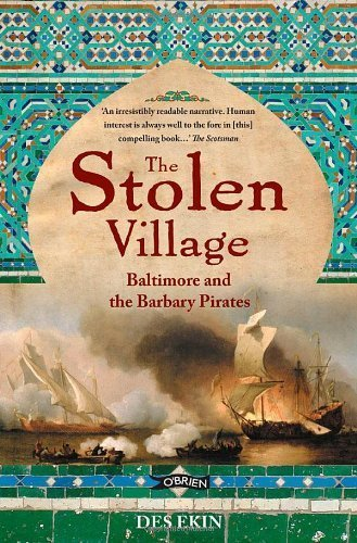 The Stolen Village: Baltimore and the Barbary Pirates by Ekin. Des ( 2008 ) Paperback