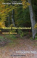 Tatort Märchenland: SOKO Selma: Kellers letzter Fall?