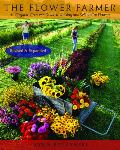 The Flower Farmer: An Organic Grower's Guide to Raising and Selling Cut Flowers (Gardener's Supply Books) (English Edition)