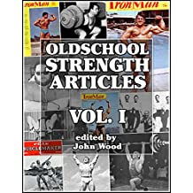 Oldschool Strength Articles:Volume I (English Edition)