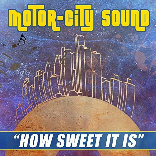 How Sweet It Is: Motor-City Sound