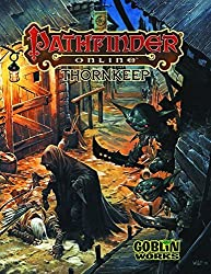 Pathfinder Online: Thornkeep by Richard Baker (2013-03-12)
