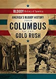 America's Bloody History from Columbus to the Gold Rush