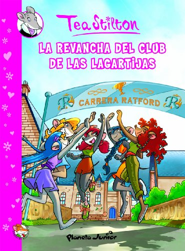 La revancha del Club de las Lagartijas: Cómic Tea 2 (Cómic Geronimo Stilton) por Tea Stilton