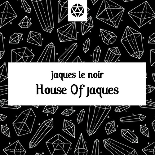 The House of Jaques