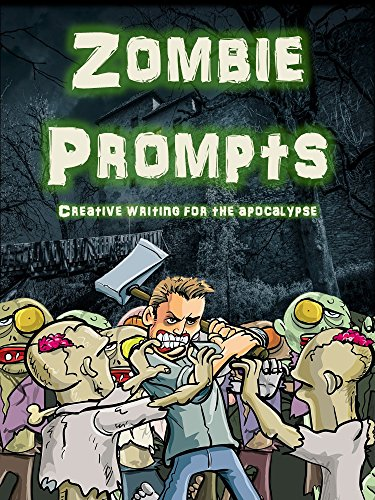 Zombie Prompts: Creative Writing for the Apocalypse (English Edition)