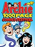 #6: Archie 1000 Page Comics Festival (Archie 1000 Page Digests Book 17)