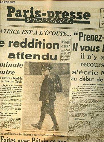 PARIS-PRESSE SPORTIVE N°235 : DERNIERES NOUVELLES DU MONDE - La Suisse médiatrice est à l'écoute : l'acte de reddition est attendu / Franco et la conférence de Tanger / Lily Pons chantera à Paris / Le congrès socialiste adopte à une forte majorité ETC.