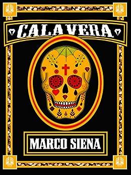 CALAVERA (Licht Novelette Vol. 4) di [Siena, Marco]