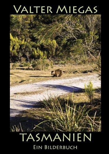 Tasmanien: Ein Bilderbuch