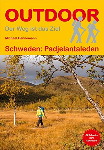 Schweden: Padjelantaleden (Der Weg ist das Ziel): Alle Infos bei Amazon
