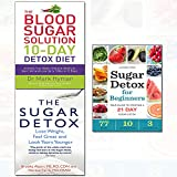 sugar detox for beginners,the sugar detox and the blood sugar solution 10-day detox diet 3 books collection set - (your guide to starting a 21-day sugar detox,lose weight, feel great and look years younger,activate your body's natural ability to burn fat and lose up to 10lbs in 10 days)