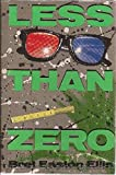Less Than Zero - Bret Easton Ellis