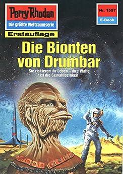 """Perry Rhodan 1557: Die Bionten von Drumbar (Heftroman): Perry Rhodan-Zyklus """"Die Linguiden"""" (Perry Rhodan-Erstauflage) von [Feldhoff, Robert]"""