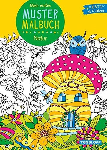 Mein erstes Mustermalbuch Natur: Ab 6 Jahren (Malbücher und -blöcke)