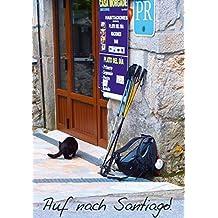 Auf nach Santiago! (Tischaufsteller DIN A5 hoch): Facetten der letzten 100 km vor Santiago de Compostela und Kap Finisterre. (Tischaufsteller, 14 Seiten) (CALVENDO Orte) [Sep 02, 2013] Bay, Erhard