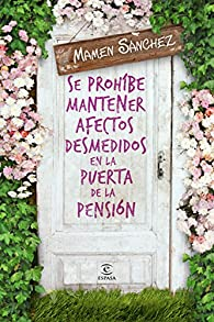 Se prohíbe mantener afectos desmedidos en la puerta de la pensión par Mamen Sánchez