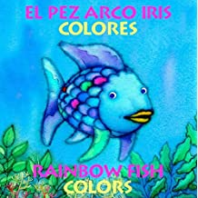 El Pez Arco Iris Colores/Rainbow Fish Colors