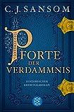 Pforte der Verdammnis: Historischer Kriminalroman (Shardlake-Reihe 1) von C.J. Sansom