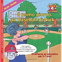 Italian Nick's Very First Day of Baseball in Italian: Kids Baseball Book for ages 3-7 (The Hometown All Stars)