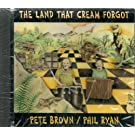 The Land That Cream Forgot by Pete Brown & Phil Ryan