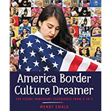 America, Border, Culture, Dreamer: The Young Immigrant Experience from A to Z