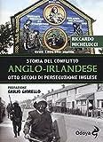 Storia del conflitto anglo-irlandese. Otto secoli di persecuzione inglese