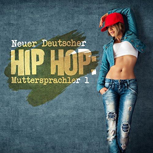 Neuer Deutscher Hip Hop: Muttersprachler 1 [Explicit]