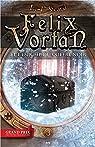 Felix Vortan, tome 3 : Félix Vortan et l'énigme du coffre noir