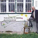 Kammermusik - Karlheinz Schrödl