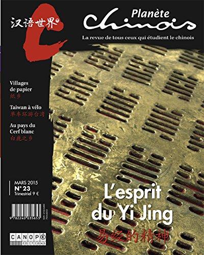 Planete Chinois 23 : l'Esprit du Yi Jing