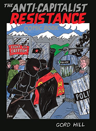 The Anti-Capitalist Resistance Comic Book: From the WTO to the G20 (Hill Friedens Press)