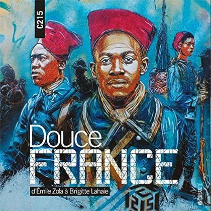 Douce France: D'Émile Zola à Brigitte Lahaie