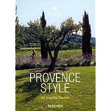 Provence Style: 25 Jahre TASCHEN (Taschen 25th Anniversary Icon Series)