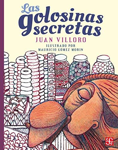 Las golosinas secretas (A la Orilla del Viento) por Juan Villoro