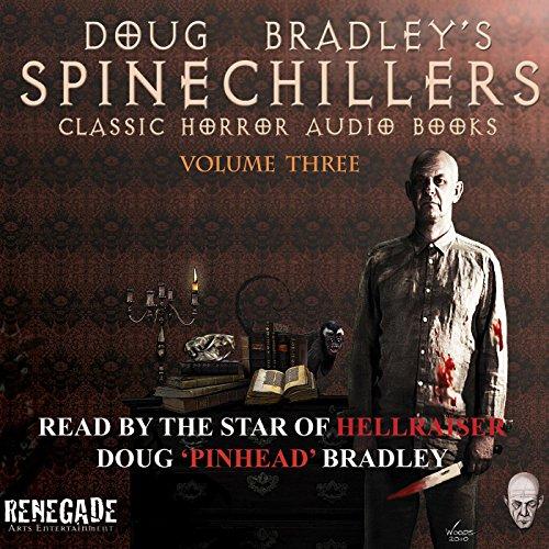 Doug Bradley's Spinechillers, Volume 3: Classic Horror Stories  Audiolibri