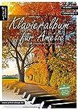 Klavieralbum für Amélie: Leichte, romantische Stücke für Klavier (inkl. Download). Musiknoten für Piano. Songbook.