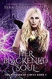 Her Blackened Soul (The Blackened Series Book 1) by Isra Sravenheart