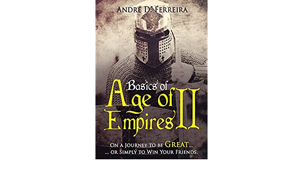 Basics of Age of Empires 2: On a Journey to be Great or