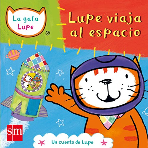 Lupe viaja al espacio (La gata Lupe) por Lara Jones