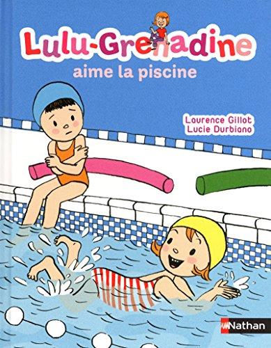 Lulu-Grenadine aime la piscine par Collectif