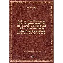 Pétition sur la diffamation en matière de presse industrielle pour la révision des lois d'août 1819