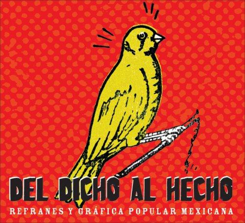del Dicho Al Hecho: Refranes y Grafica Popular Mexicana por Deborah Holtz
